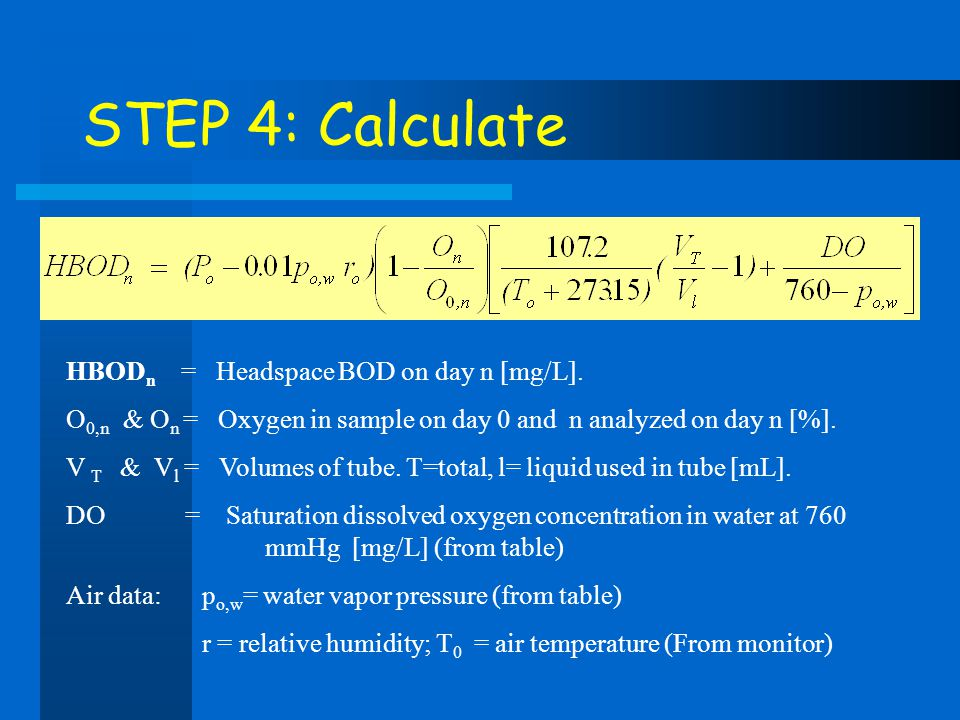 STEP 4: Calculate HBODn = Headspace BOD on day n [mg/L].